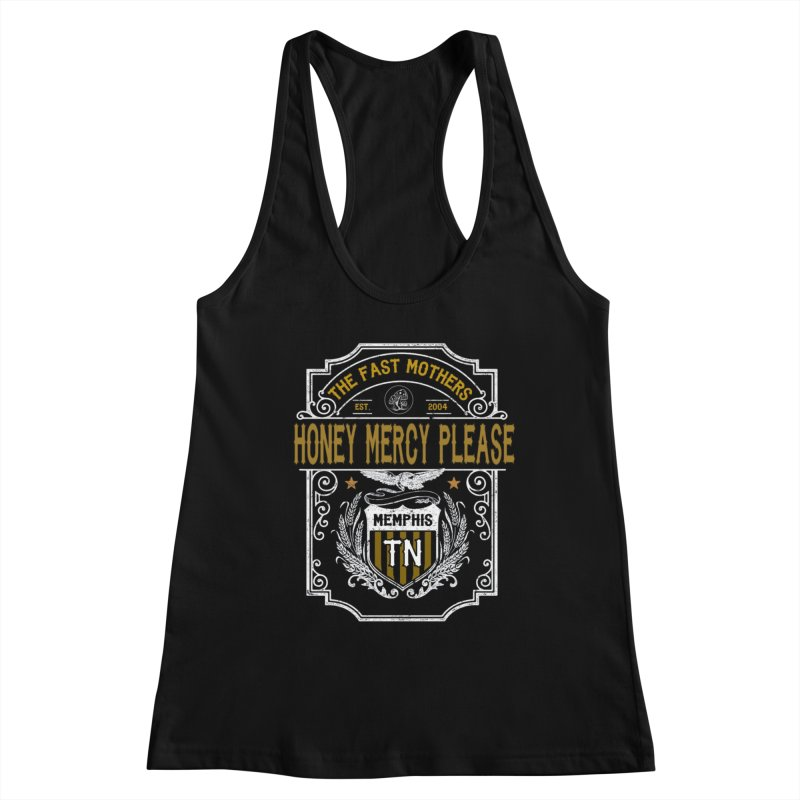 Honey Mercy Please Banner Women's Tank by The Fast Mothers