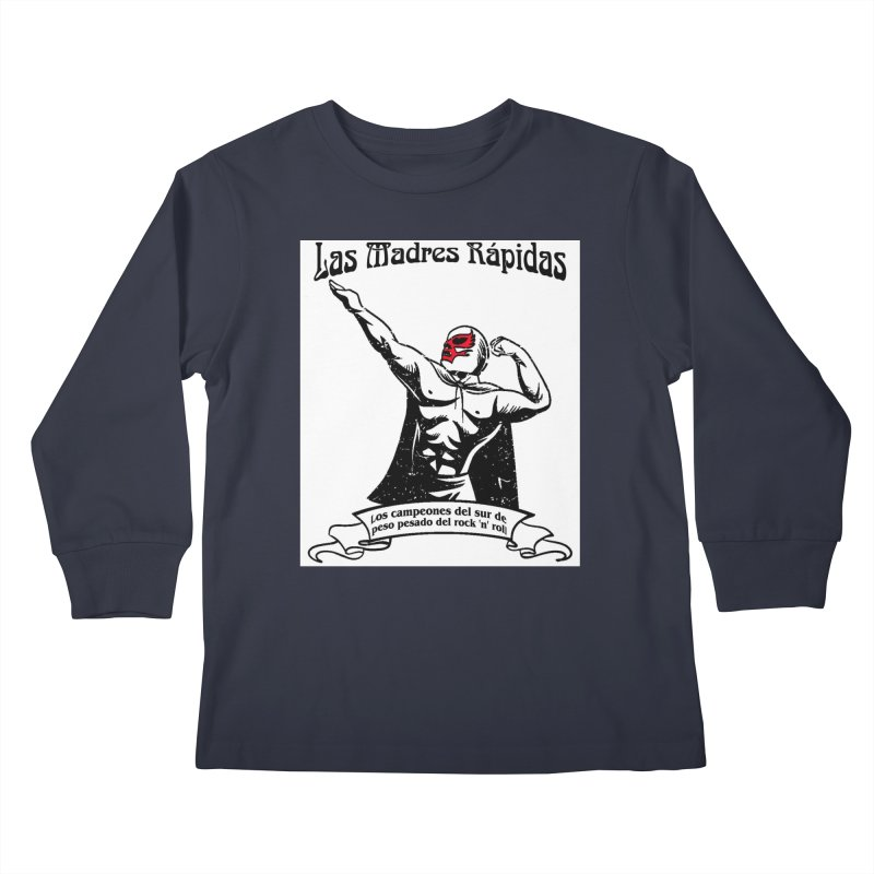 Las Madres Rapidas Kids Longsleeve T-Shirt by The Fast Mothers