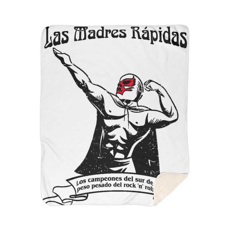 Las Madres Rapidas Home Blanket by The Fast Mothers