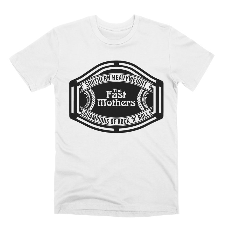 Champion Belt for Light Colors Men's T-Shirt by The Fast Mothers