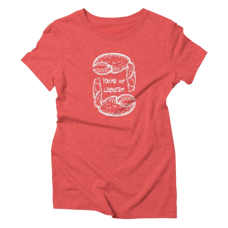 You're My Lobster Women's T-Shirt by The Final Boss