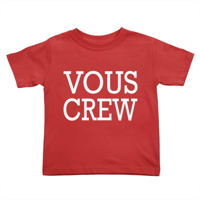 Vous Crew Kids Toddler T-Shirt by The Final Boss