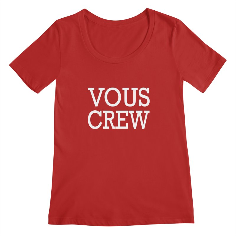 Vous Crew Women's Scoopneck by The Final Boss