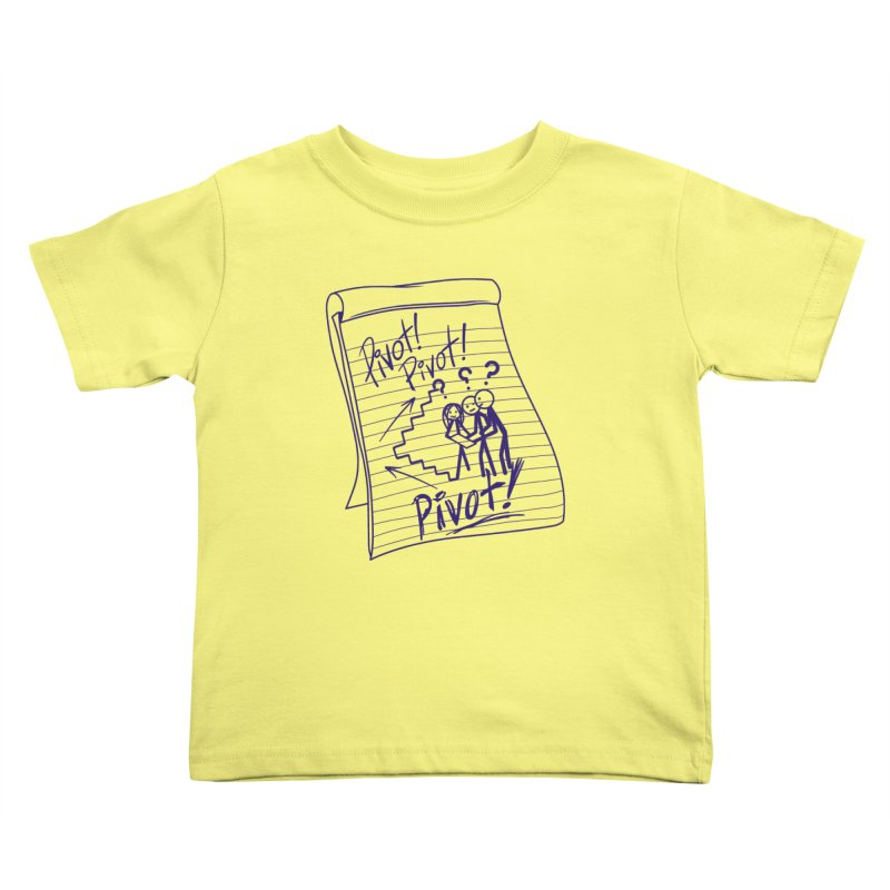 Pivot! Kids Toddler T-Shirt by The Final Boss