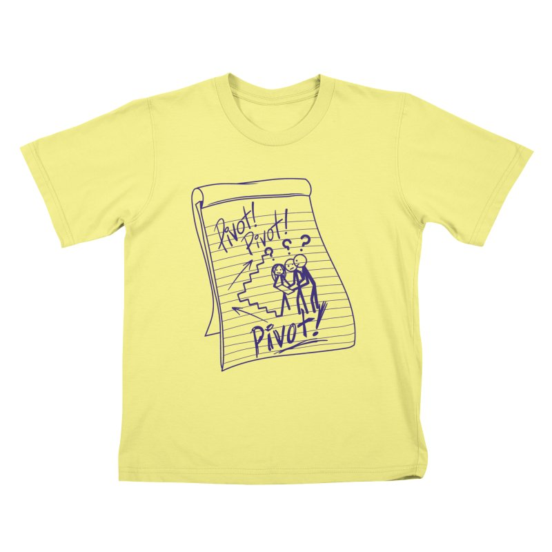 Pivot! Kids T-shirt by The Final Boss
