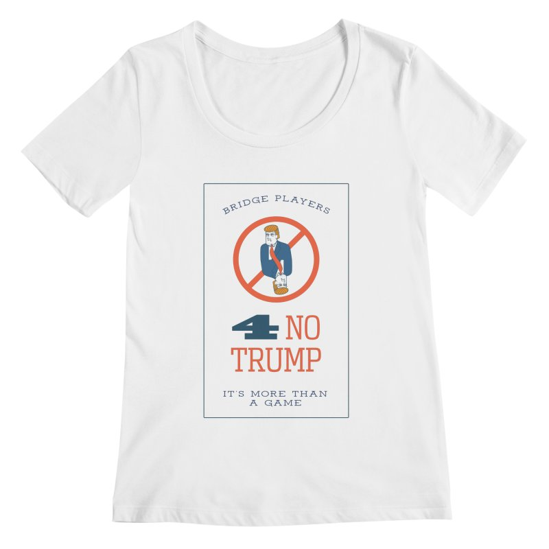 Bridge Players for No Trump Women's Scoopneck by The Future Mrs. Darcy T-shirt Shop