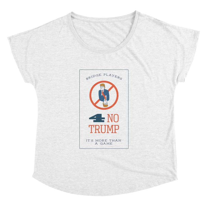 Bridge Players for No Trump Women's Dolman by The Future Mrs. Darcy T-shirt Shop