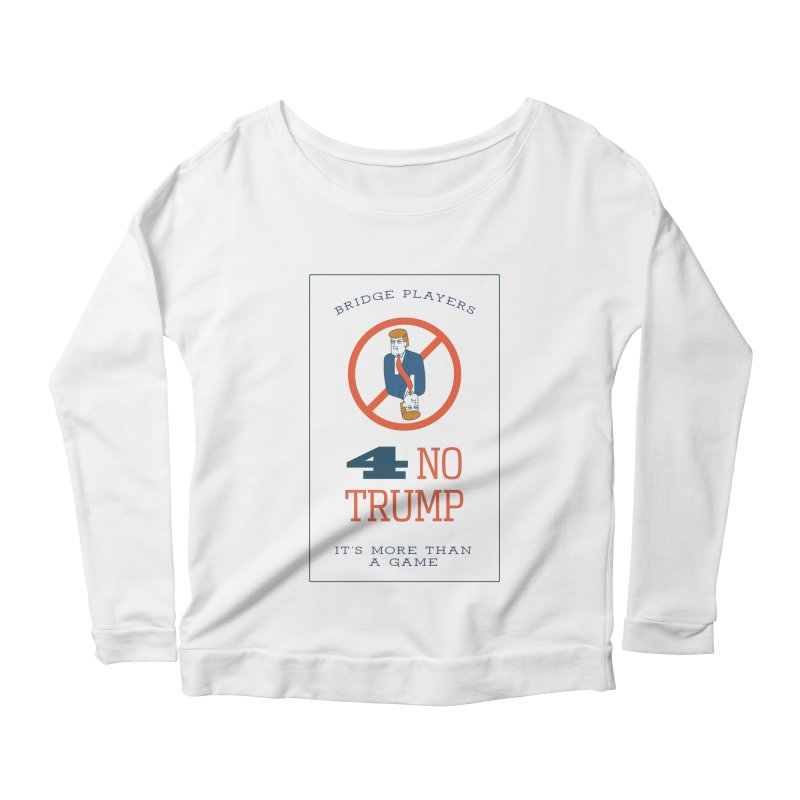 Bridge Players for No Trump Women's Longsleeve Scoopneck  by The Future Mrs. Darcy T-shirt Shop