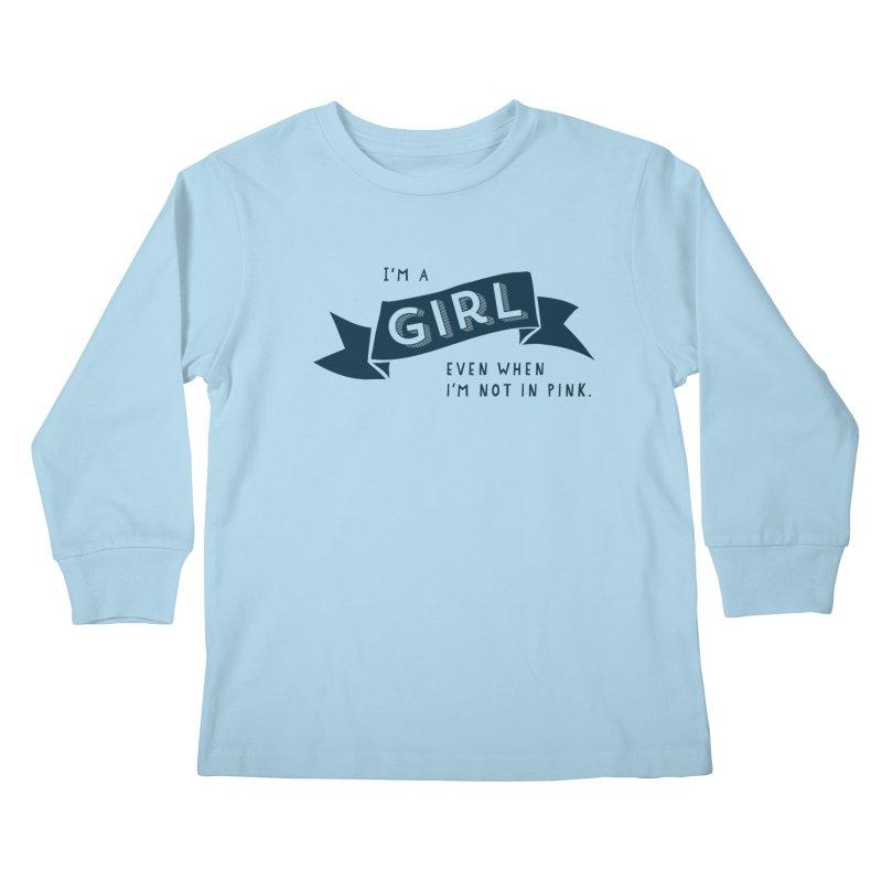 I'm a girl even when I'm not in pink   by The Future Mrs. Darcy T-shirt Shop