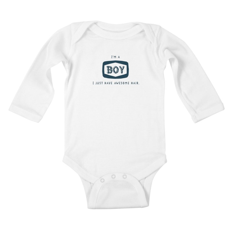 I'm a boy. I just have awesome hair.  Kids Baby Longsleeve Bodysuit by The Future Mrs. Darcy T-shirt Shop