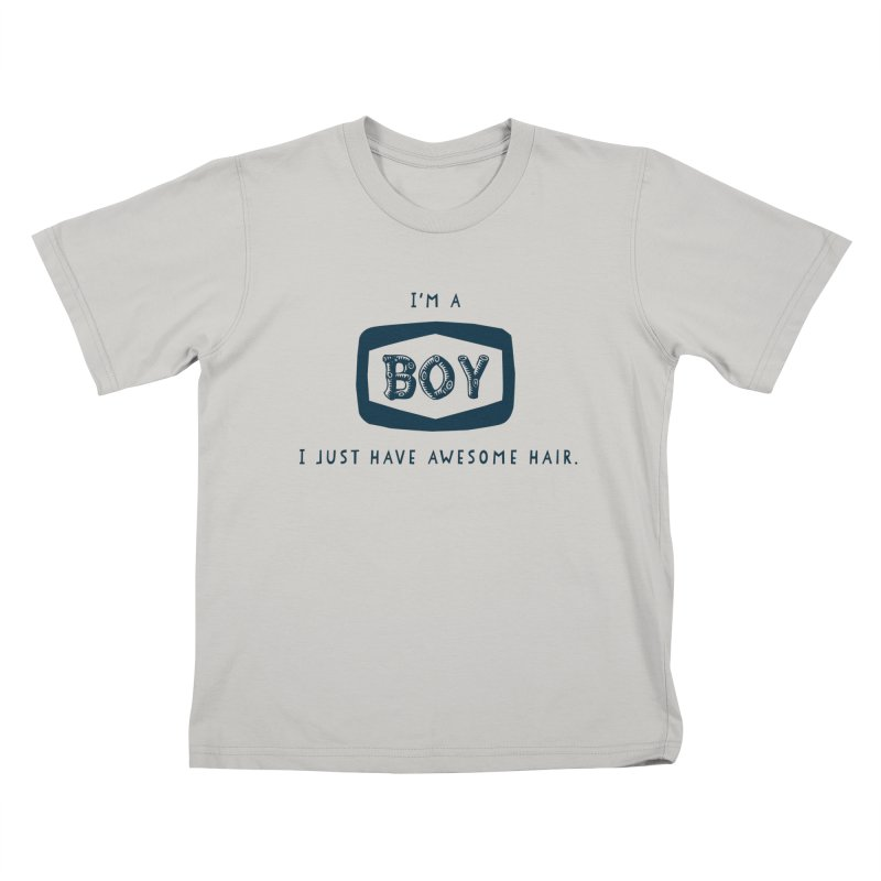 I'm a boy. I just have awesome hair.  Kids T-shirt by The Future Mrs. Darcy T-shirt Shop