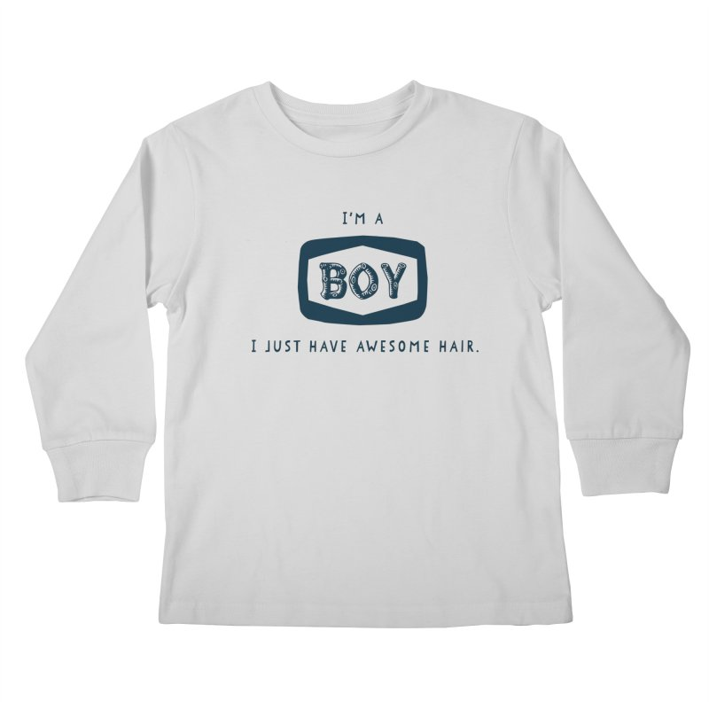 I'm a boy. I just have awesome hair.  Kids Longsleeve T-Shirt by The Future Mrs. Darcy T-shirt Shop