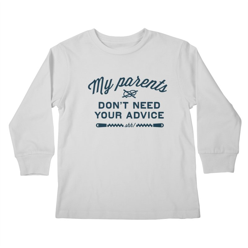 My Parents Don't Need Your Advice - shh!   by The Future Mrs. Darcy T-shirt Shop