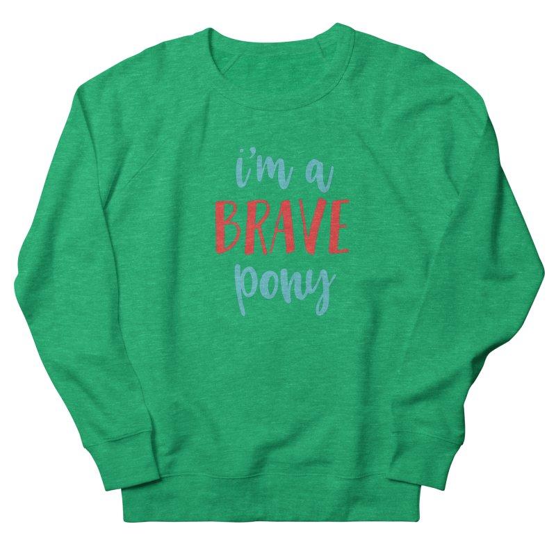 I'm a brave pony Men's Sweatshirt by The Future Mrs. Darcy T-shirt Shop