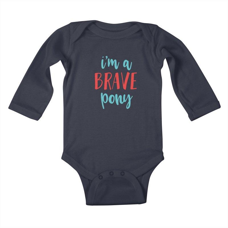 I'm a brave pony Kids Baby Longsleeve Bodysuit by The Future Mrs. Darcy T-shirt Shop