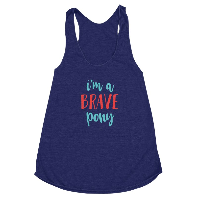 I'm a brave pony Women's Racerback Triblend Tank by The Future Mrs. Darcy T-shirt Shop