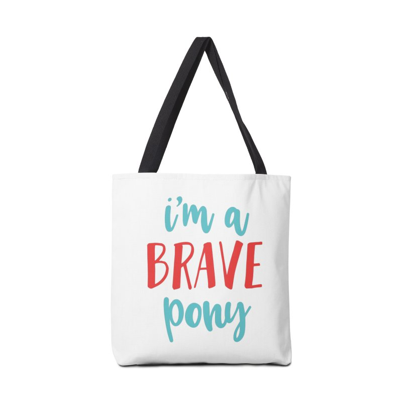 I'm a brave pony Accessories  by The Future Mrs. Darcy T-shirt Shop
