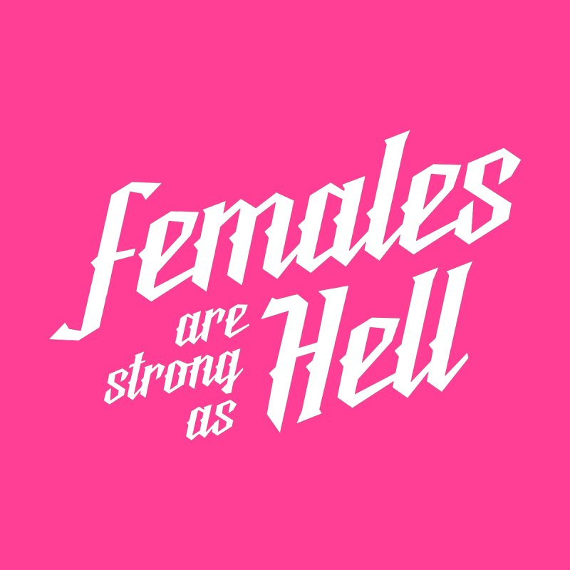 Females are Strong as Hell None  by The Future Mrs. Darcy T-shirt Shop