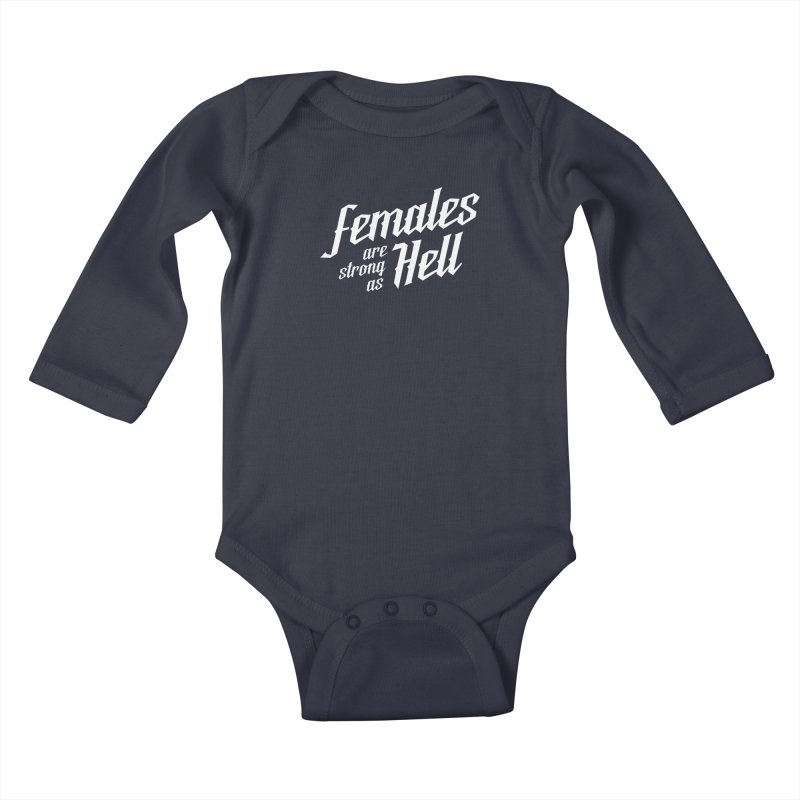 Females are Strong as Hell Kids Baby Longsleeve Bodysuit by The Future Mrs. Darcy T-shirt Shop