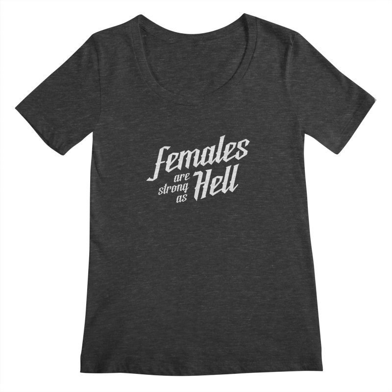 Females are Strong as Hell Women's Scoopneck by The Future Mrs. Darcy T-shirt Shop