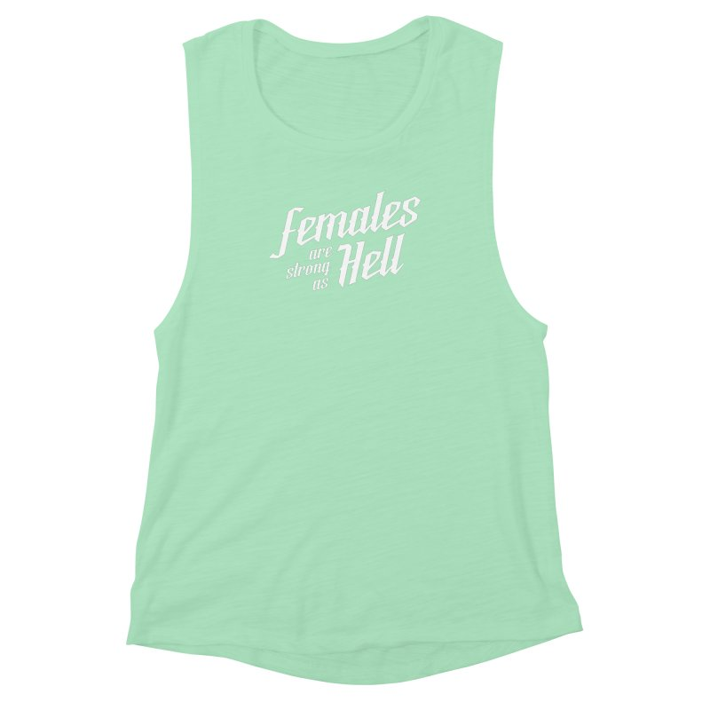 Females are Strong as Hell Women's Muscle Tank by The Future Mrs. Darcy T-shirt Shop