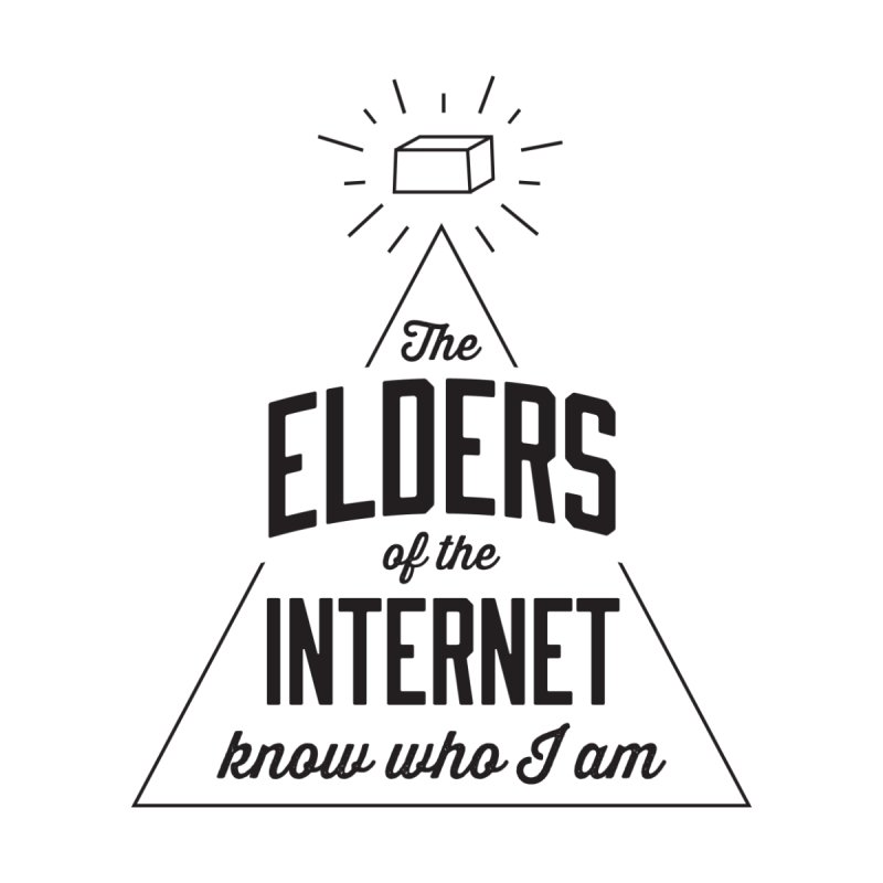 The Elders of the Internet None  by The Future Mrs. Darcy T-shirt Shop