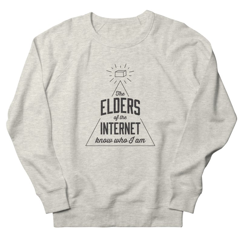 The Elders of the Internet Men's Sweatshirt by The Future Mrs. Darcy T-shirt Shop
