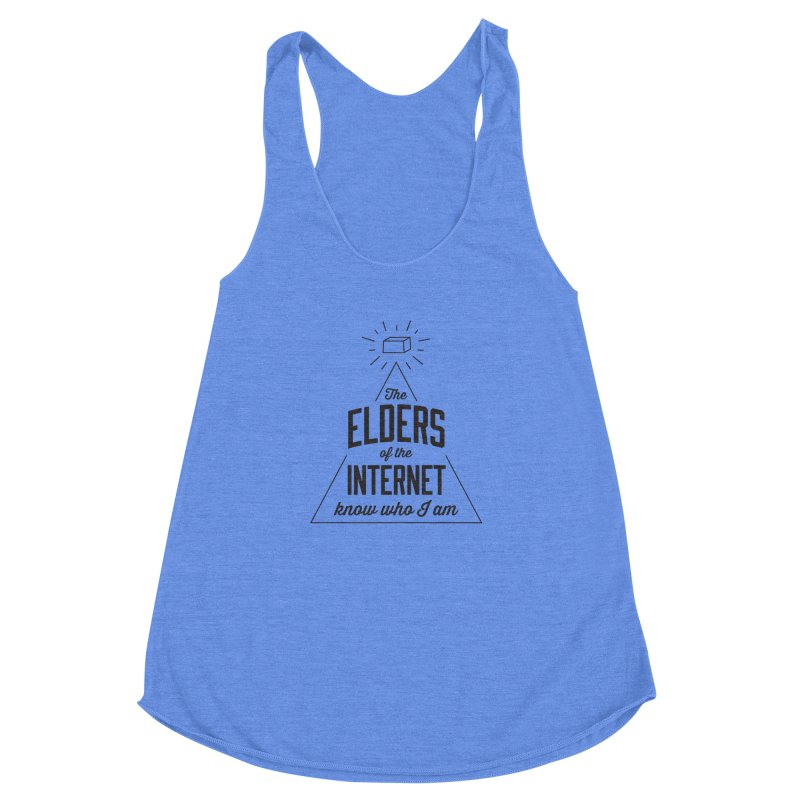 The Elders of the Internet Women's Racerback Triblend Tank by The Future Mrs. Darcy T-shirt Shop