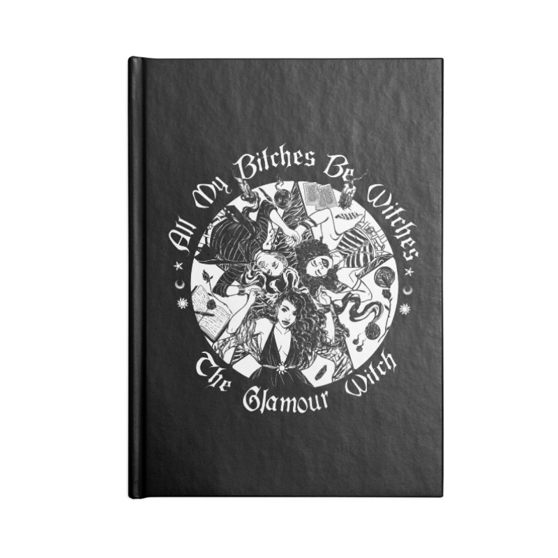 All My Witches Accessories Notebook by TheGlamourWitch's Artist Shop