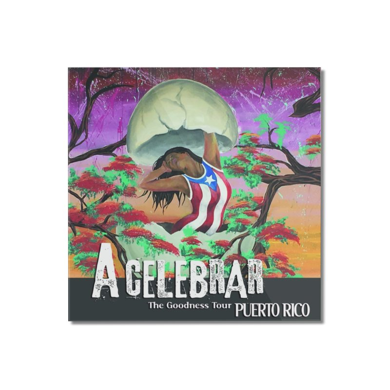 A Celebrar Art Prints Home Mounted Acrylic Print by The Goodness Tour Artist Shop