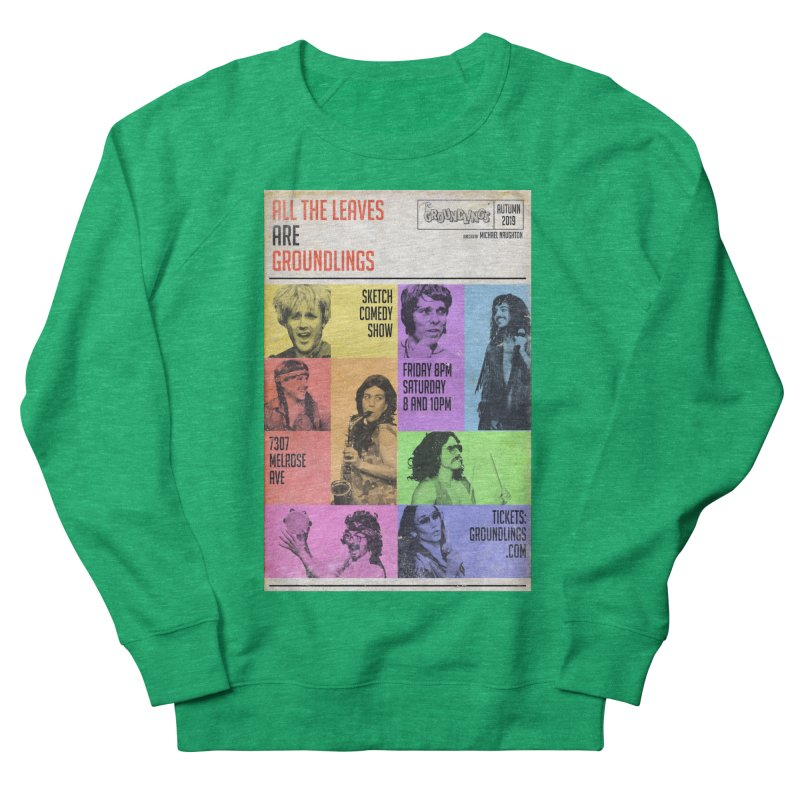 All the Leaves are Groundlings Women's Sweatshirt by The Groundlings' Shop