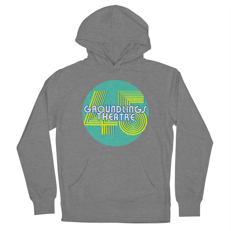 Groundlings' 45th Anniversary Women's Pullover Hoody by The Groundlings' Shop