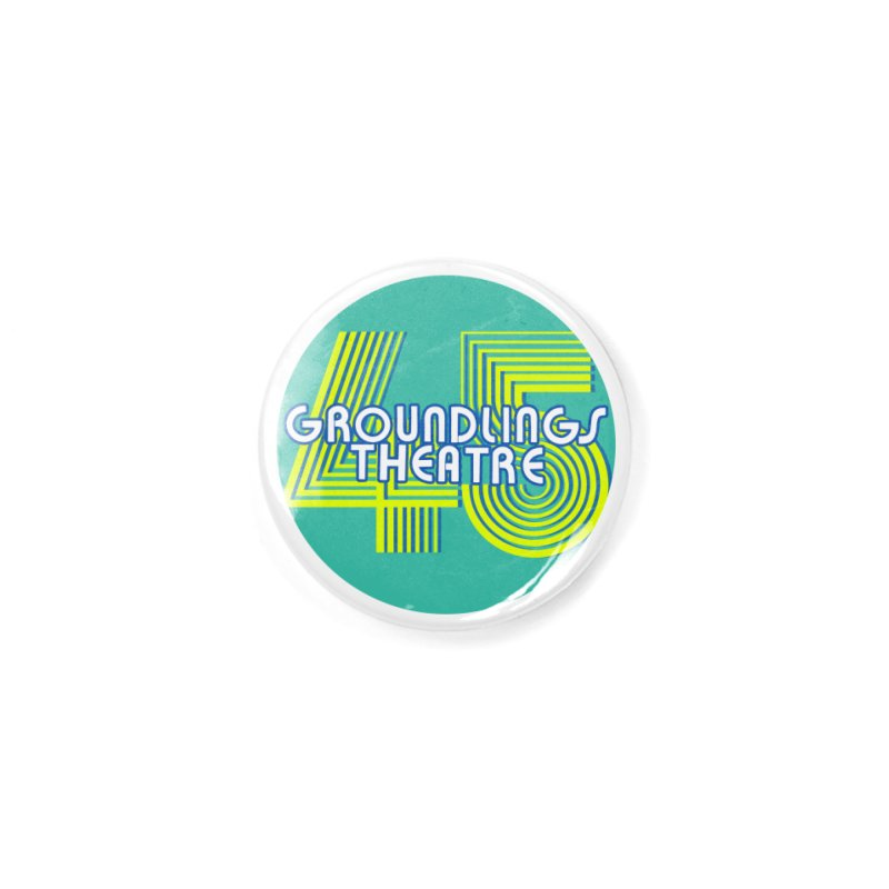 Groundlings' 45th Anniversary Accessories Button by The Groundlings' Shop