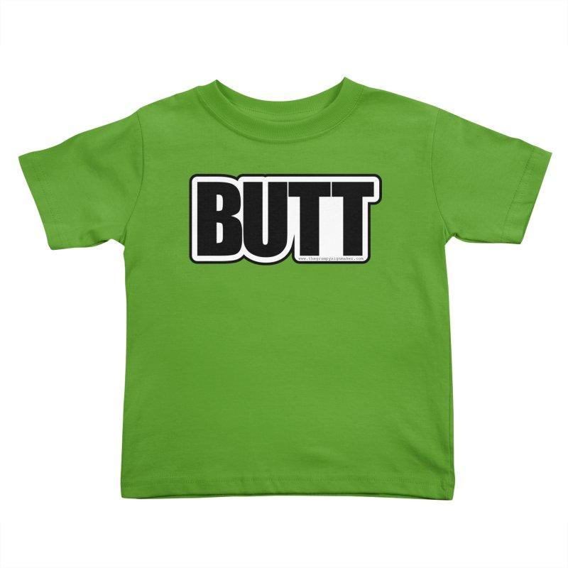 BUTT Kids Toddler T-Shirt by The Grumpy Signmaker's Shop