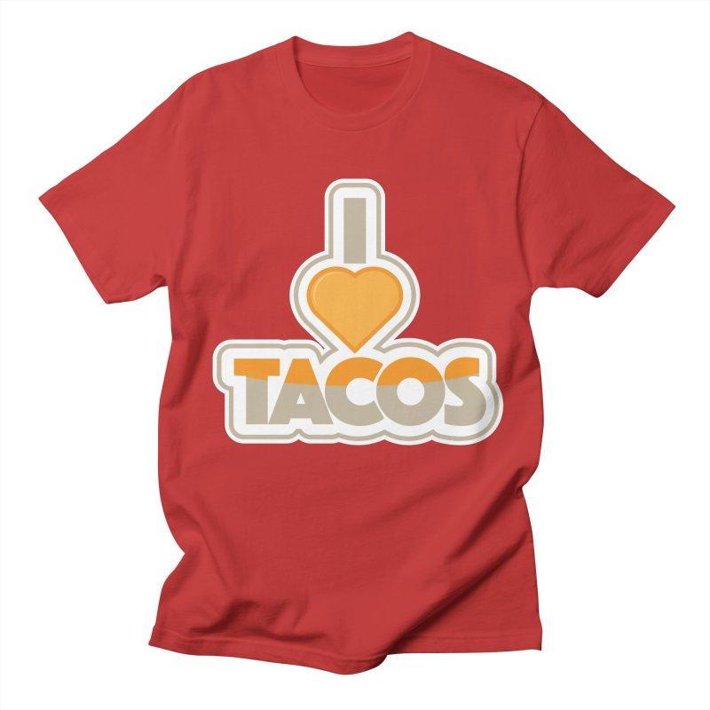 I Love Tacos Men's Regular T-Shirt by The Grumpy Signmaker's Shop