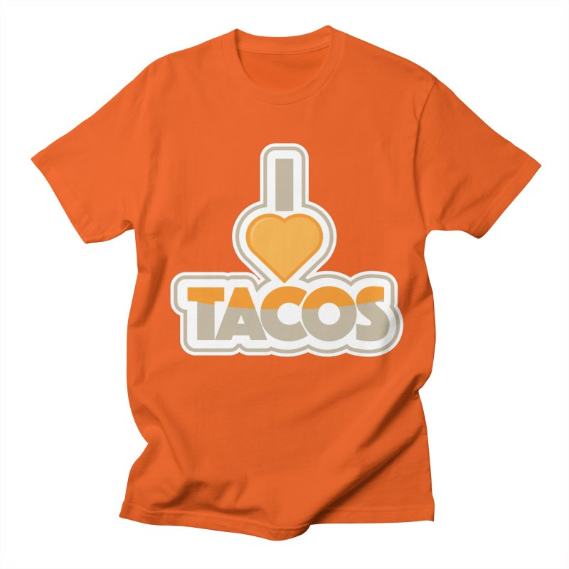 I Love Tacos Women's Regular Unisex T-Shirt by The Grumpy Signmaker's Shop