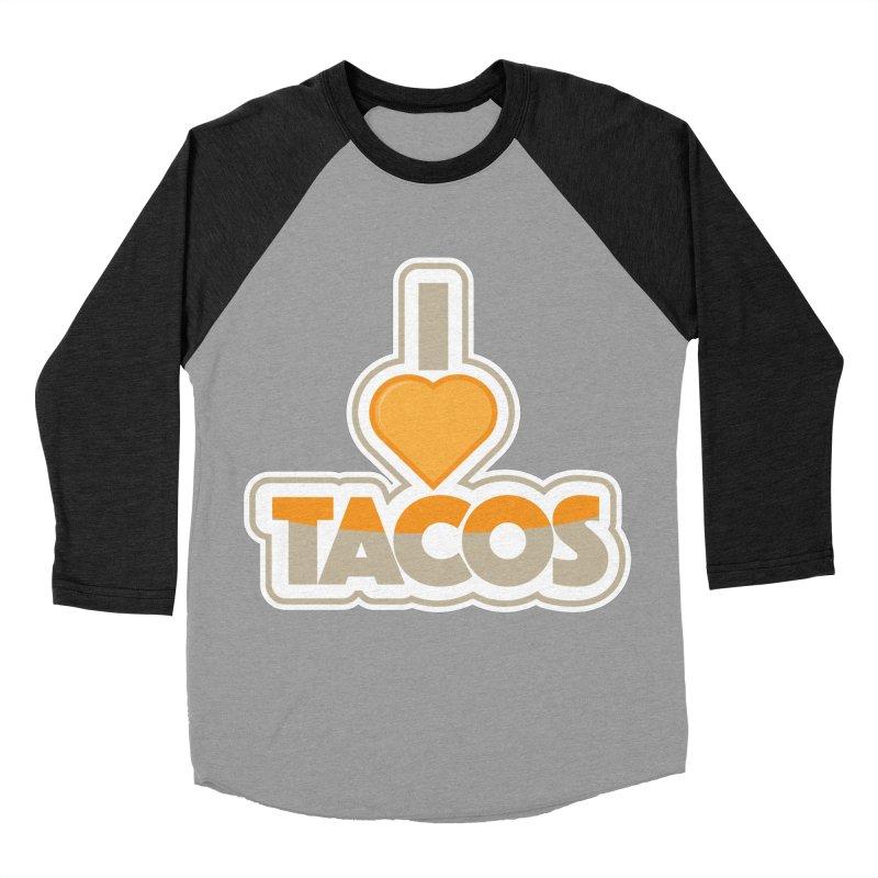 I Love Tacos Women's Baseball Triblend Longsleeve T-Shirt by The Grumpy Signmaker's Shop