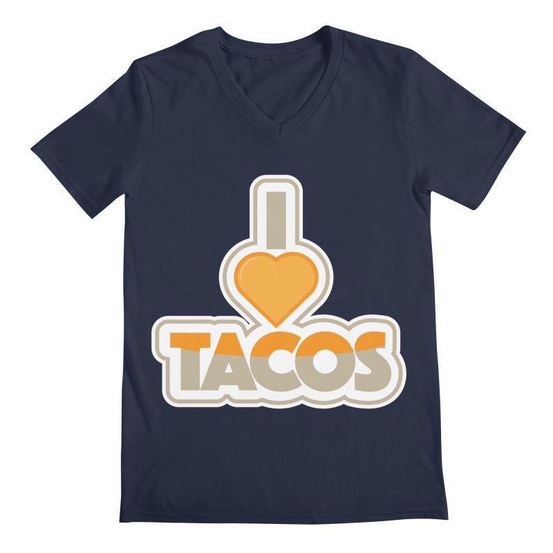 I Love Tacos Men's Regular V-Neck by The Grumpy Signmaker's Shop