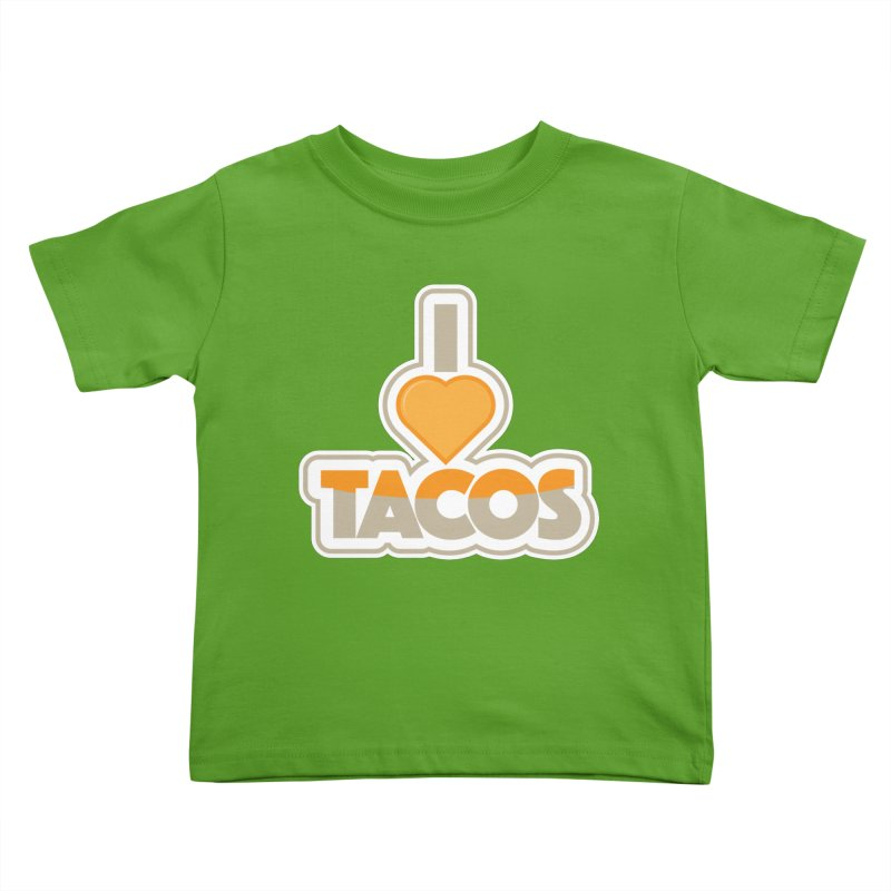 I Love Tacos Kids Toddler T-Shirt by The Grumpy Signmaker's Shop