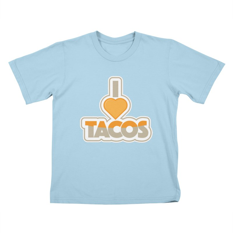 I Love Tacos Kids T-Shirt by The Grumpy Signmaker's Shop