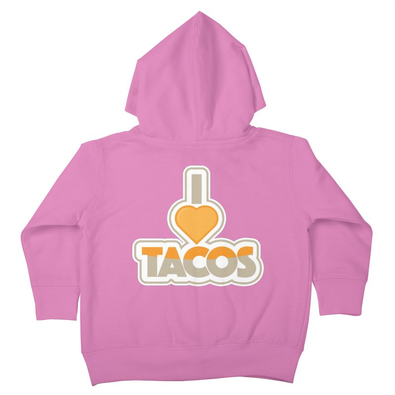 I Love Tacos Kids Toddler Zip-Up Hoody by The Grumpy Signmaker's Shop