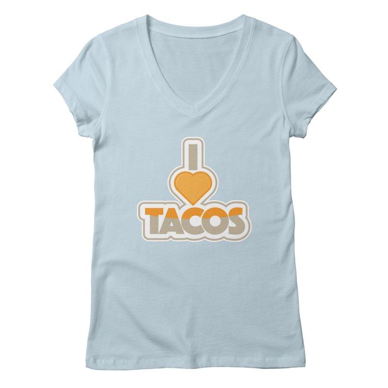 I Love Tacos Women's Regular V-Neck by The Grumpy Signmaker's Shop