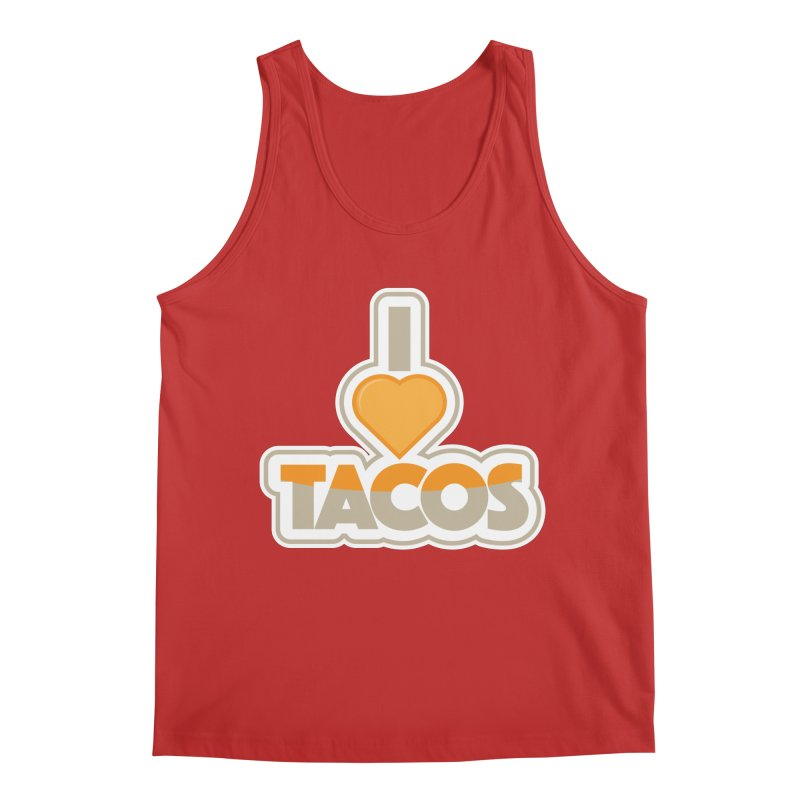 I Love Tacos Men's Regular Tank by The Grumpy Signmaker's Shop