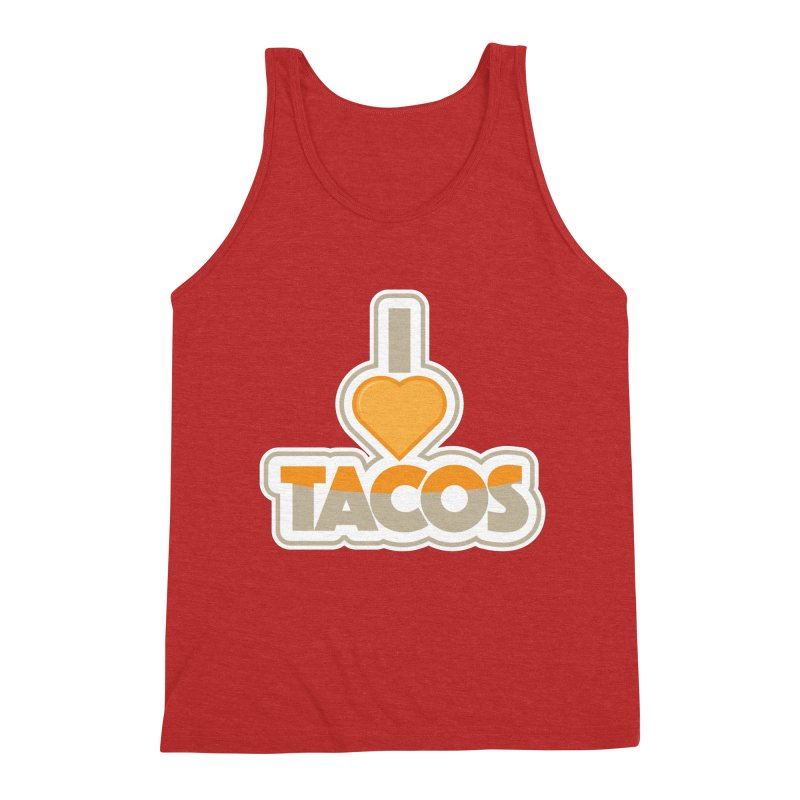 I Love Tacos Men's Triblend Tank by The Grumpy Signmaker's Shop