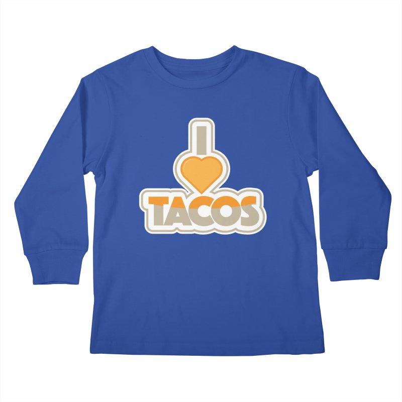 I Love Tacos Kids Longsleeve T-Shirt by The Grumpy Signmaker's Shop