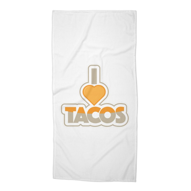 I Love Tacos Accessories Beach Towel by The Grumpy Signmaker's Shop