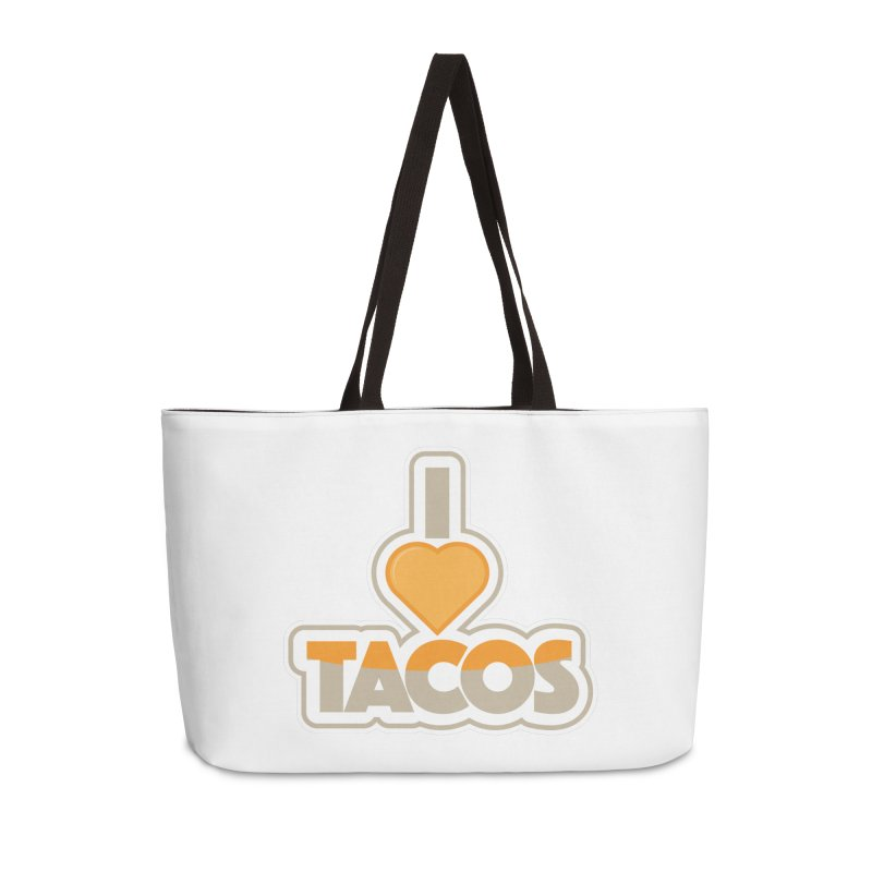 I Love Tacos Accessories Weekender Bag Bag by The Grumpy Signmaker's Shop