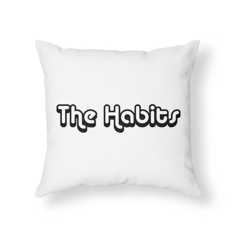 The Habits (black outline) Home Throw Pillow by The Habits Official Merch