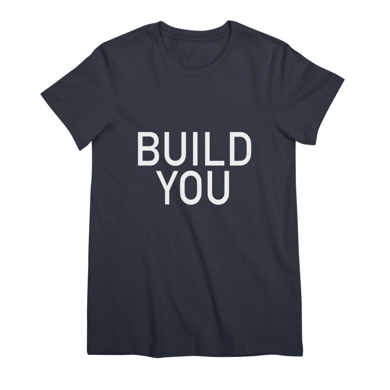 BUILD YOU Women's Premium T-Shirt by The Hall Method