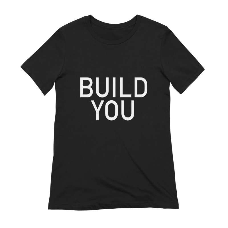 BUILD YOU Women's Extra Soft T-Shirt by The Hall Method
